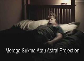 Meraga Sukma Atau Astral Projection