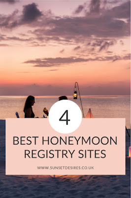 https://www.sunsetdesires.co.uk/2020/05/4-best-honeymoon-registry-sites.html
