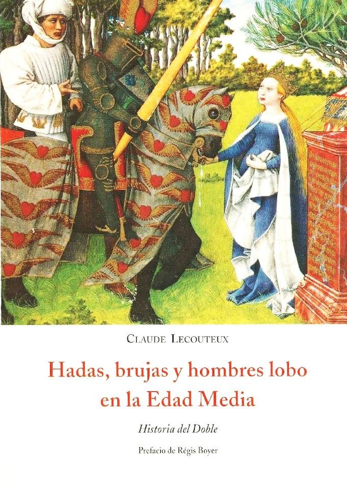 Hadas, Brujas y Hombres Lobos en la Edad Media de Claude Lecouteux