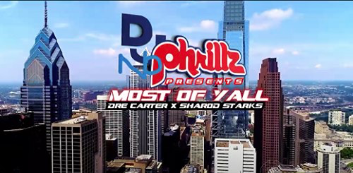 Dre Carter X Dj NoPhrillz W/ Sharod Starks - Most of yall music video