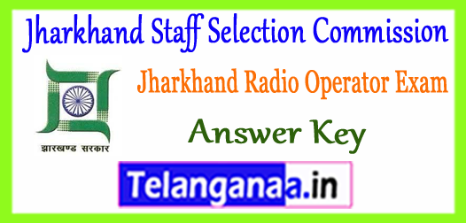 Jharkhand Staff Selection Commission Radio Operator Answer Key 2017 Cutoff