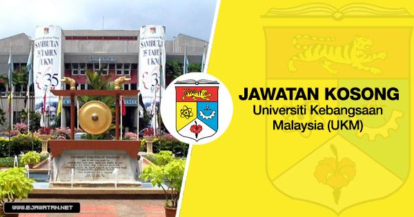 jawatan kosong Universiti Kebangsaan Malaysia (UKM) 2020