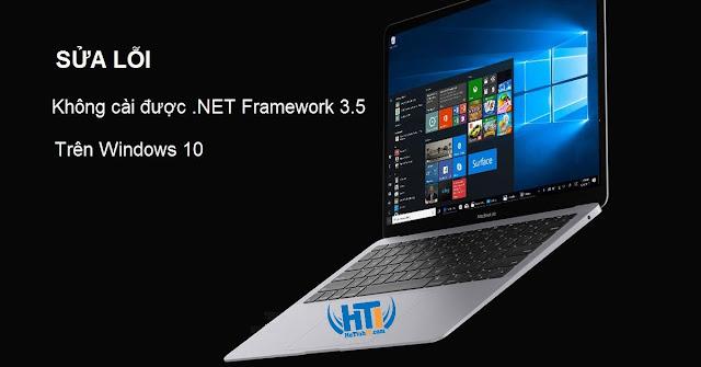 Sửa Lỗi Không Cài Được NET Framework 3.5 Trên Windows 10