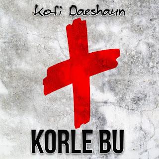 Kofi Daeshaun - Korle Bu