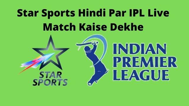 Star Sports Hindi Par IPL Live Match Kaise Dekhe Free Me