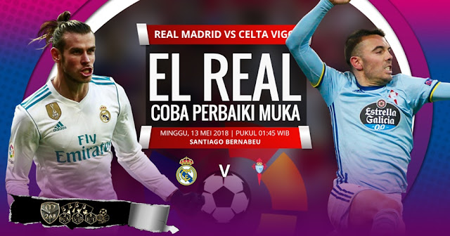 Prediksi Real Madrid Vs Celta Vigo, Minggu 13 Mei 2018 Pukul 01.45 WIB @ SCTV