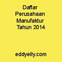 Daftar Perusahaan Manufaktur Tahun 2014