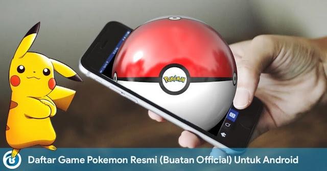 Daftar Game Pokemon Resmi (Buatan Official) Untuk Android