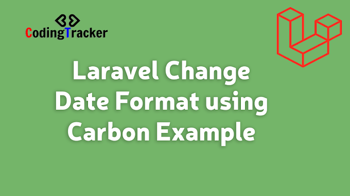 Laravel Change Date Format using Carbon Example