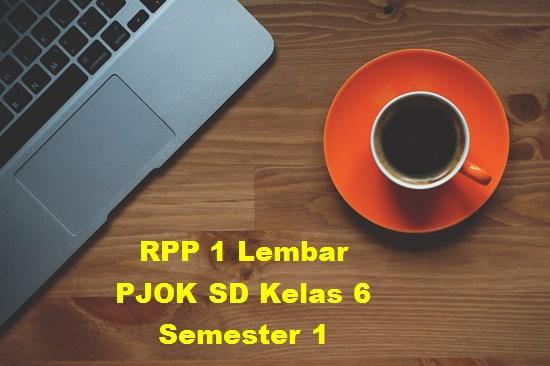 RPP 1 Lembar PJOK SD Kelas 6 Semester 1