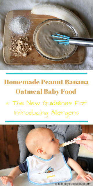 Homemade Peanut Banana Oatmeal Baby Food + The New Guidelines For Introducing Allergens