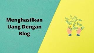 Cara Mencari Uang Dengan Blog
