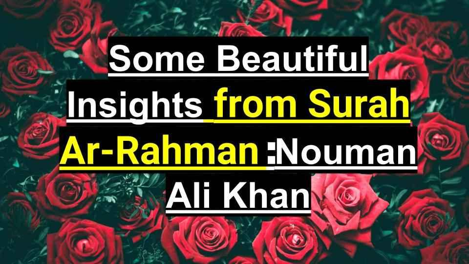 Some Beautiful Insights From Surah Ar Rahman Nouman Ali Khan