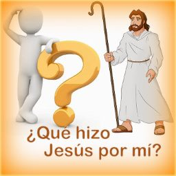 ¿Quién es Jesús? ¿Qué hizo Jesús por mí?