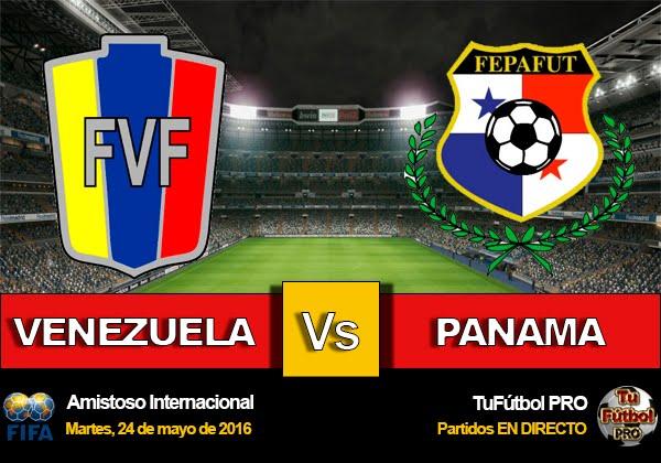 Ver Venezuela Vs Panama En Vivo Hoy Martes 24 de Mayo 2016 Amistoso Por Internet HD