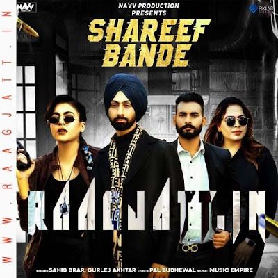 Shareef Bande by Sahib Brar, Gurlej Akhtar lyrics