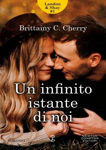 Un infinito istante di noi di Brittainy C. Cherry