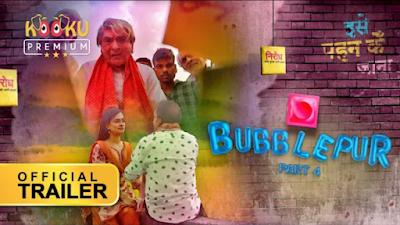Bubblepur Part-4 Kooku Web Series Cast, Release Date, Storyline, Crew & Watch Online