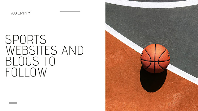 Sports Websites and Blogs To Follow