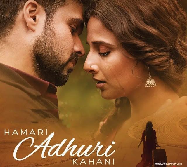 Hamari Adhuri Kahani Lyrics - ARIJIT SINGH - Jeet Gannguli