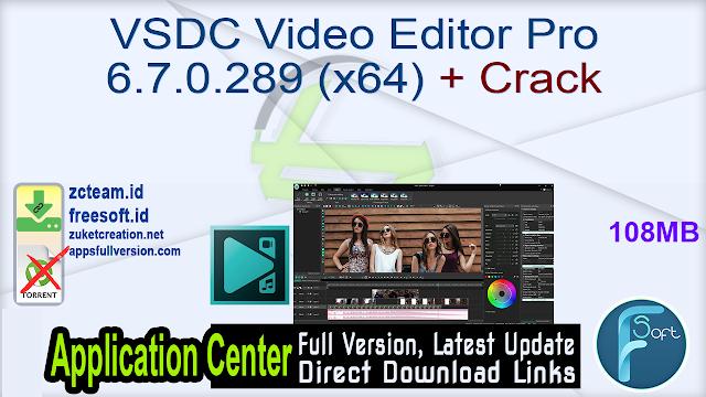 VSDC Video Editor Pro 6.7.0.289 (x64) + Crack_ ZcTeam.id
