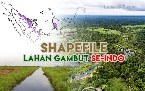 Shapefile Area Lahan Gambut Seluruh Indonesia