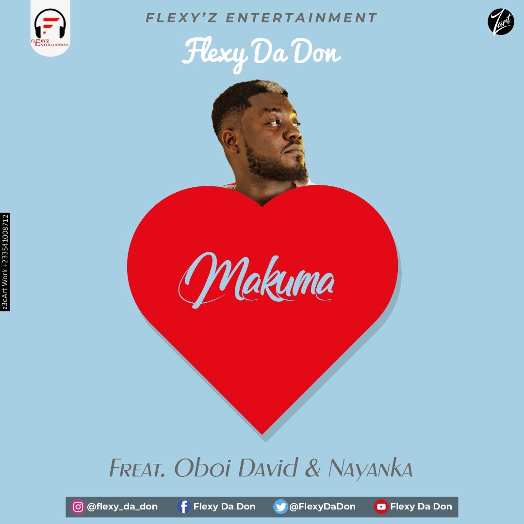 Flexy Da Don – Makuma feat. Oboi David & Nayanka