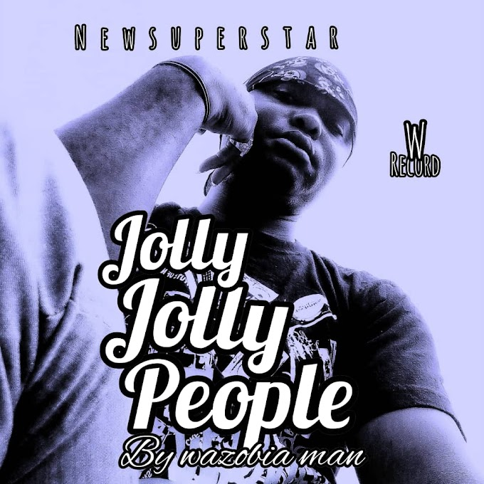 Wazobia Man – Jolly jolly people (Download Mp3)
