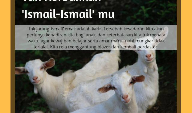 Wahai Emak, Yuk Korbankan 'Ismail'mu