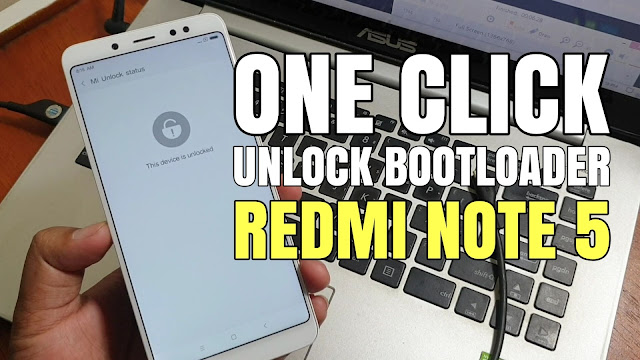 "Tutorial Cara UBL Redmi Note 5 Pro Tanpa Menunggu Lama ""One Click"" Langsung Bisa Flash Rom Global"