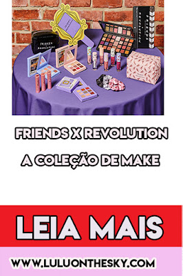 Conheça Friends X Revolution - a coleção de maquiagem do seriado Friends