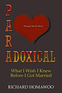 PARADOXICAL - What I Wish I Knew Before I Got Married by Richard Homawoo