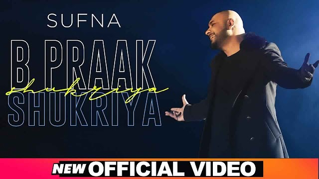 Shukriya Lyrics – Sufna | B Praak