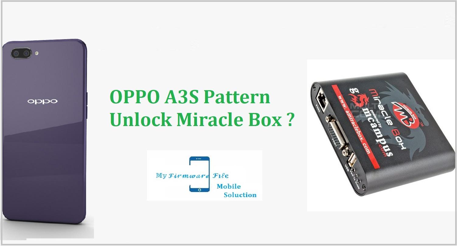 Oppo A3S Pattern Unlock Miracle Box