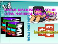 Download materi bedah soal kisi-kisi Ujian Nasional dan Juknis penulisan soal SD/MI  tahun 2018