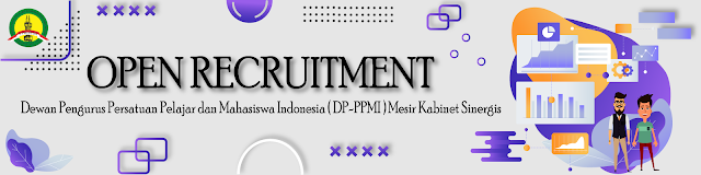 Ayo Daftar! Open Recruitment DP PPMI Mesir Kabinet Sinergis