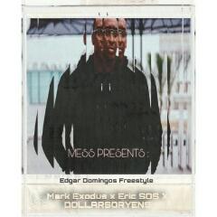 MESS (Mark Exodus, Eric SOS, Dollarsoryens) - Edgar DomingosFreestyle (2020) [Download]