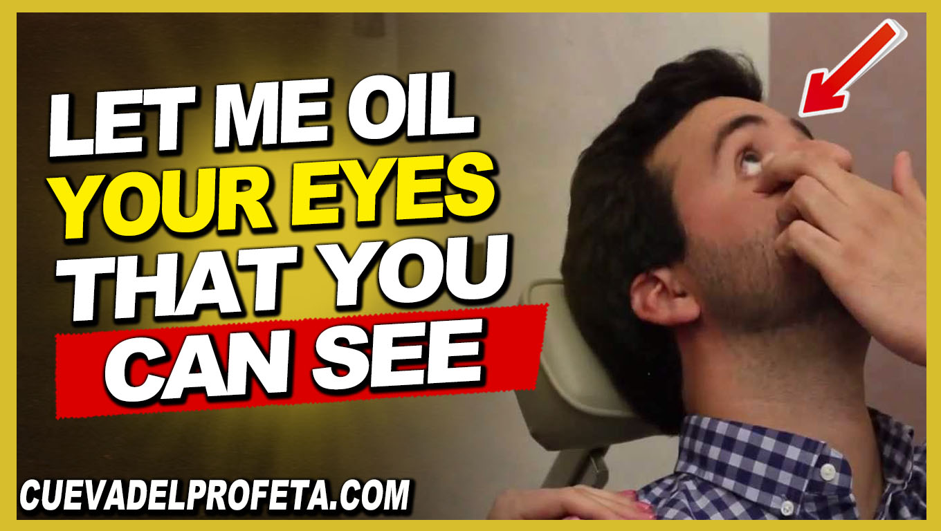 Let Me oil your eyes that you can see - William Marrion Branham