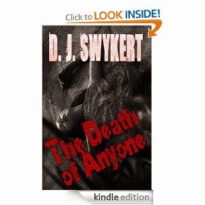 http://www.amazon.com/Death-Anyone-D-J-Swykert-ebook/dp/B00BNQ6S74/ref=sr_1_3?s=digital-text&ie=UTF8&qid=1385408179&sr=1-3