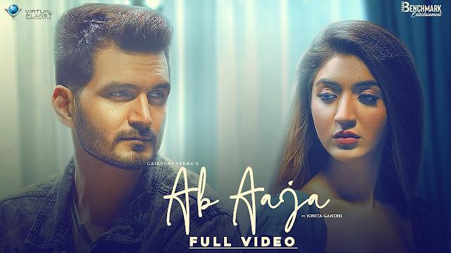 Song  :  Ab Aaja Lyrics Singer  :  Gajendra Verma & Jonita Gandhi Lyrics  :  Aseem Ahmed Abbasee Music  :  Gajendra Verma Director  :  Dhruwal Patel