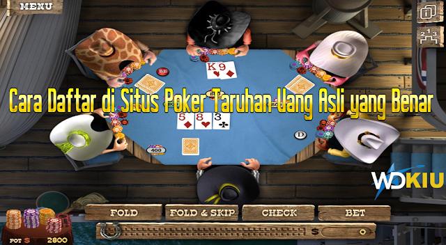 Cara Daftar di Situs Poker Taruhan Uang Asli yang Benar
