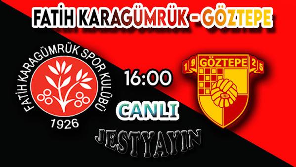 Fatih Karagümrük - Göztepe canlı maç izle