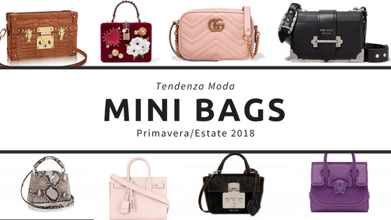 tendenza moda primavera estate 2018 le borse mini, fashion need, valentina Rago, borse mini, mini bags, fashion blog italia, fashion blog milano, valentina Rago blog, fashion need blog