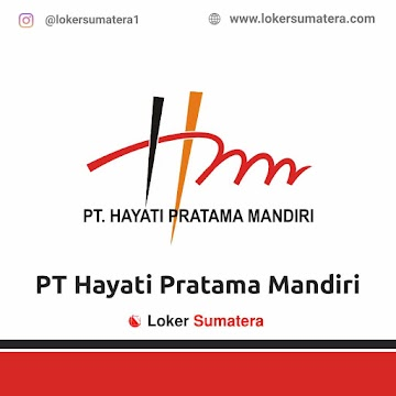 Lowongan Kerja Padang: PT Hayati Pratama Mandiri Mei 2021