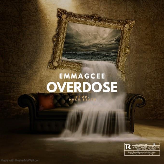 [Music] EmmaGcee-OverDose