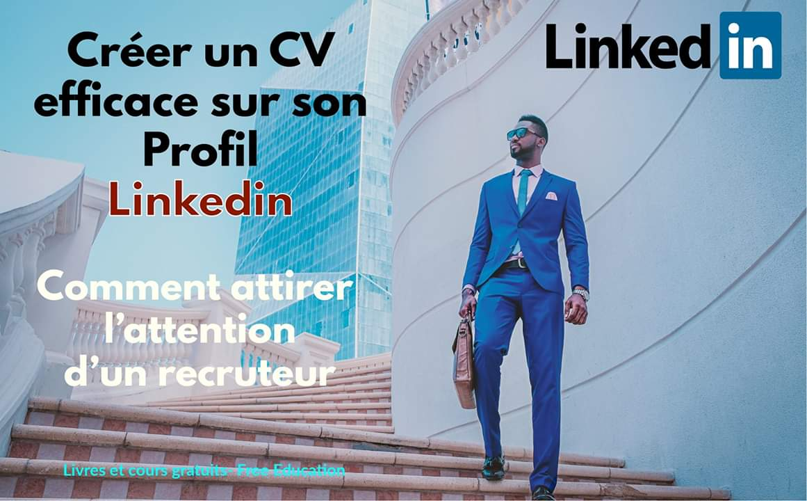 la facult u00e9  cr u00e9er un cv efficace sur son profil linkedin