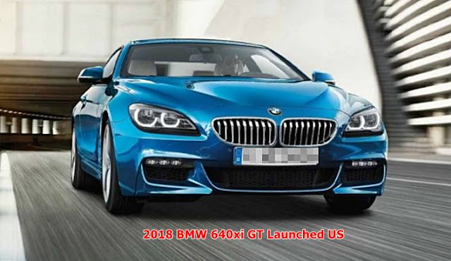 2018 BMW 640xi GT Launched US