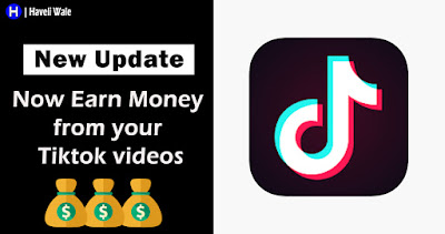 TikTok New Update - How to Earn Money from Tiktok Videos