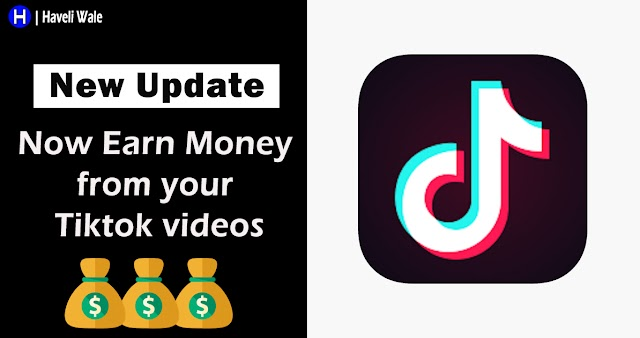 TikTok New Update - Earn Money from your Video