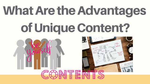 What Are the Advantages of Unique Content?